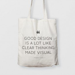 Good design is a lot like clear thinking made visual - Çanta