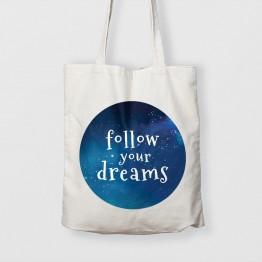 Follow your dreams - Çanta