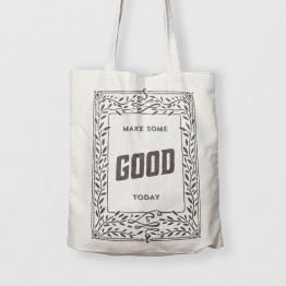 Make some good today - Çanta