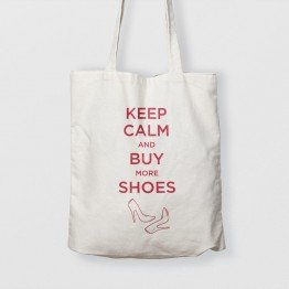 Keep Calm and Buy More Shoes - Çanta