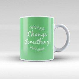 Change Something - kupa