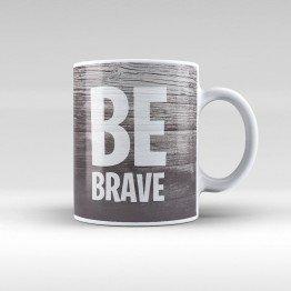 Be Brave -  Kupa