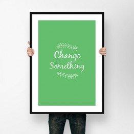 Change Something- Poster
