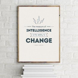 The measure of intelligence is the ability to change