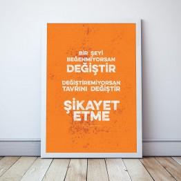 Bir şeyi beğenmiyorsan değiştir -  Poster