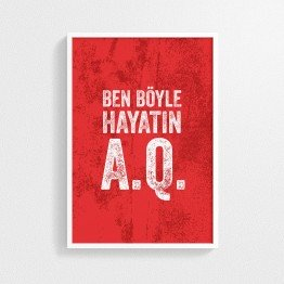 Ben böyle hayatın A.Q. - Poster