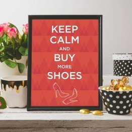 Keep calm and buy shoes - Poster