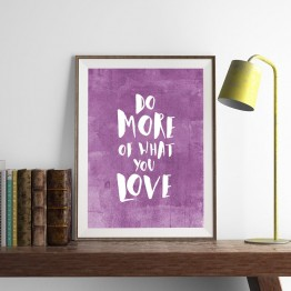Do more of what you love - Poster