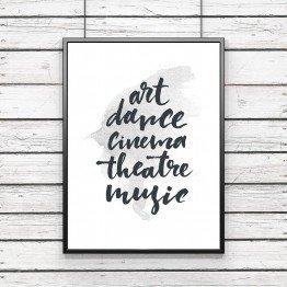 Art, dance, cinema, theatre, music