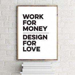Work  for money design for love