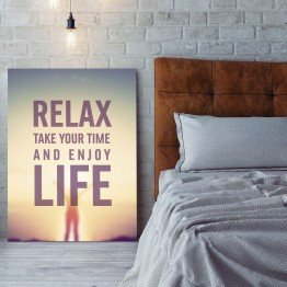 Relax take your time and enjoy life