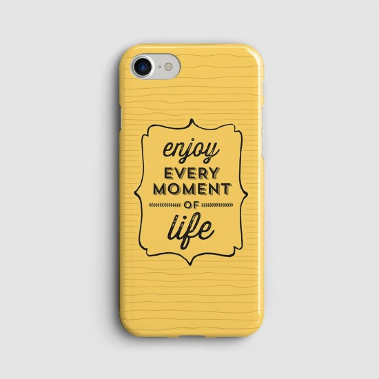 Enjoy every moment of life