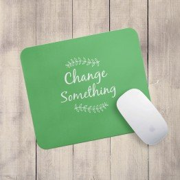 Change Something - Mouse pad
