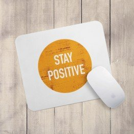 Stay positive - Mouse pad