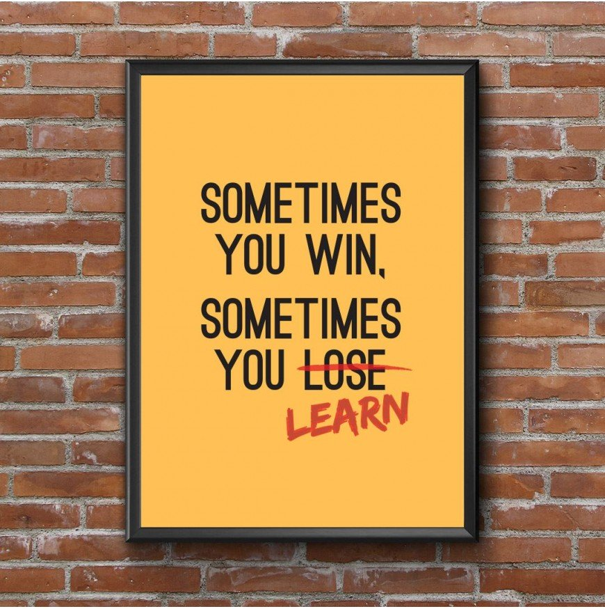 Sometimes You Win, Sometimes You Learn - Poster